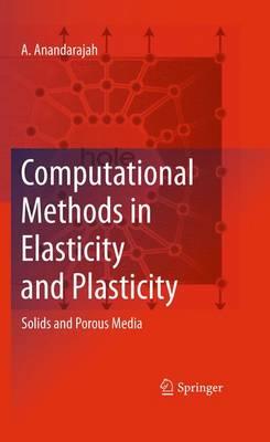 Computational Methods in Elasticity and Plasticity: Solids and Porous Media (Hardback)