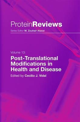 Post-Translational Modifications in Health and Disease - Protein Reviews 13 (Hardback)