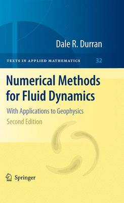 Numerical Methods for Fluid Dynamics: With Applications to Geophysics - Texts in Applied Mathematics 32 (Hardback)