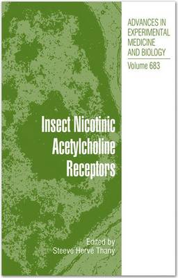 Insect Nicotinic Acetylcholine Receptors - Advances in Experimental Medicine and Biology 683 (Hardback)