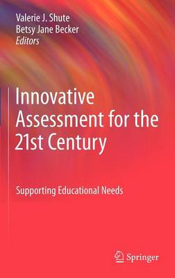 Innovative Assessment for the 21st Century: Supporting Educational Needs (Hardback)