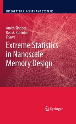 Extreme Statistics in Nanoscale Memory Design - Integrated Circuits and Systems (Hardback)