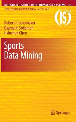 Sports Data Mining - Integrated Series in Information Systems 26 (Hardback)