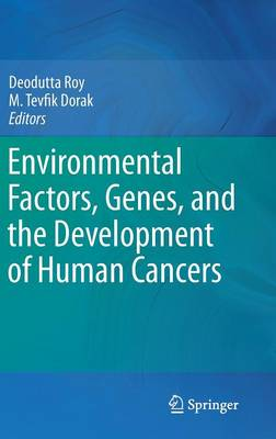 Environmental Factors, Genes, and the Development of Human Cancers (Hardback)