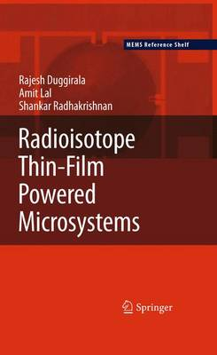 Radioisotope Thin-Film Powered Microsystems - MEMS Reference Shelf 6 (Hardback)