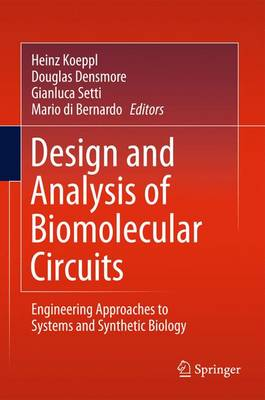 Design and Analysis of Biomolecular Circuits: Engineering Approaches to Systems and Synthetic Biology (Hardback)