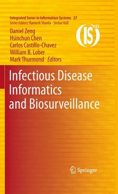 Infectious Disease Informatics and Biosurveillance - Integrated Series in Information Systems 27 (Hardback)