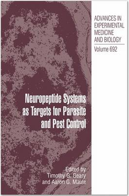 Neuropeptide Systems as Targets for Parasite and Pest Control - Advances in Experimental Medicine and Biology 692 (Hardback)