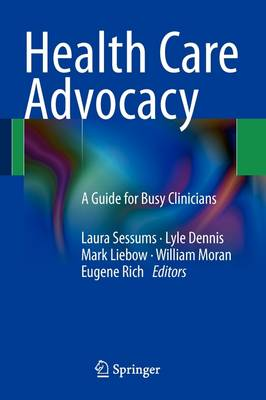 Health Care Advocacy: A Guide for Busy Clinicians (Paperback)
