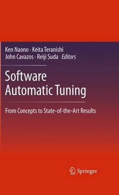 Software Automatic Tuning: From Concepts to State-of-the-Art Results (Hardback)