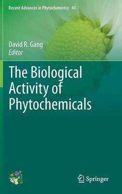 The Biological Activity of Phytochemicals - Recent Advances in Phytochemistry 41 (Hardback)