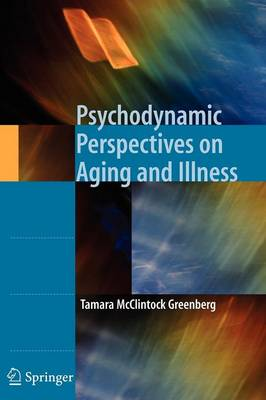 Psychodynamic Perspectives on Aging and Illness (Paperback)