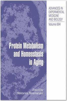 Protein Metabolism and Homeostasis in Aging - Advances in Experimental Medicine and Biology 694 (Hardback)