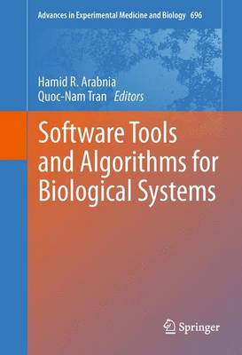 Software Tools and Algorithms for Biological Systems - Advances in Experimental Medicine and Biology 696 (Hardback)