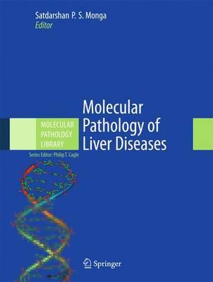 Molecular Pathology of Liver Diseases - Molecular Pathology Library 5 (Hardback)
