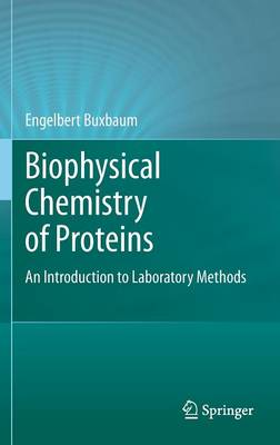 Biophysical Chemistry of Proteins: An Introduction to Laboratory Methods (Hardback)
