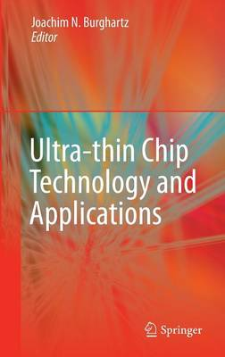 Ultra-thin Chip Technology and Applications (Hardback)