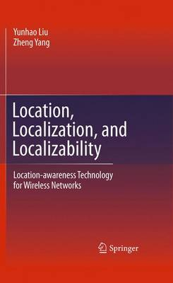 Location, Localization, and Localizability: Location-awareness Technology for Wireless Networks (Hardback)