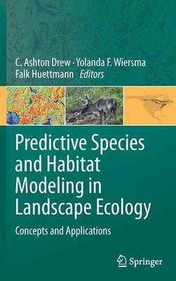 Predictive Species and Habitat Modeling in Landscape Ecology: Concepts and Applications (Hardback)