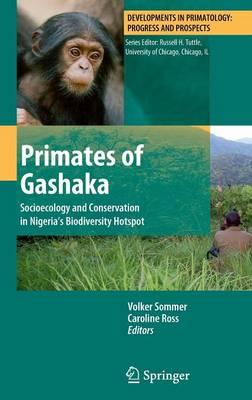Primates of Gashaka: Socioecology and Conservation in Nigeria's Biodiversity Hotspot - Developments in Primatology: Progress and Prospects 35 (Hardback)
