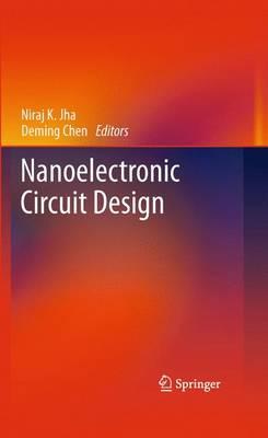 Nanoelectronic Circuit Design (Hardback)