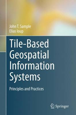 Tile-Based Geospatial Information Systems: Principles and Practices (Hardback)