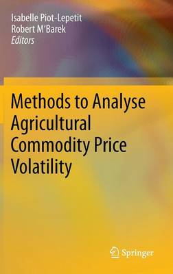 Methods to Analyse Agricultural Commodity Price Volatility (Hardback)