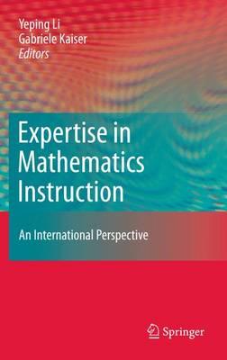Expertise in Mathematics Instruction: An International Perspective (Hardback)