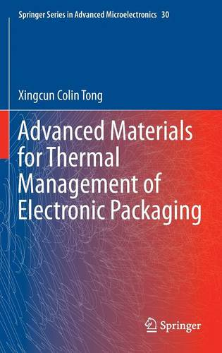 Advanced Materials for Thermal Management of Electronic Packaging - Springer Series in Advanced Microelectronics 30 (Hardback)