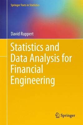 Statistics and Data Analysis for Financial Engineering - Springer Texts in Statistics (Hardback)