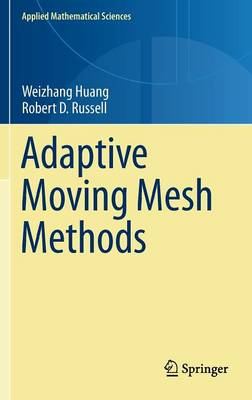 Adaptive Moving Mesh Methods - Applied Mathematical Sciences 174 (Hardback)