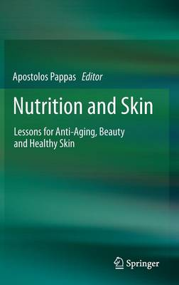 Nutrition and Skin: Lessons for Anti-Aging, Beauty and Healthy Skin (Hardback)