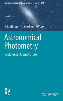 Astronomical Photometry: Past, Present, and Future - Astrophysics and Space Science Library 373 (Hardback)