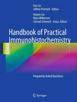 Handbook of Practical Immunohistochemistry: Frequently Asked Questions (Hardback)