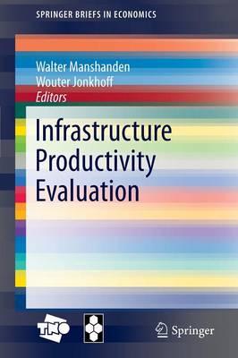 Infrastructure Productivity Evaluation - SpringerBriefs in Economics (Paperback)