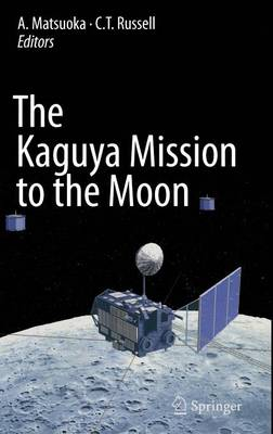 The Kaguya Mission to the Moon (Hardback)