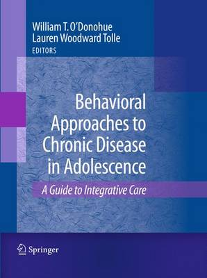 Behavioral Approaches to Chronic Disease in Adolescence: A Guide to Integrative Care (Paperback)