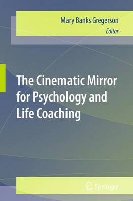 The Cinematic Mirror for Psychology and Life Coaching (Paperback)