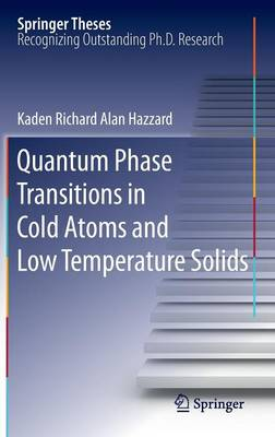 Quantum Phase Transitions in Cold Atoms and Low Temperature Solids - Springer Theses (Hardback)