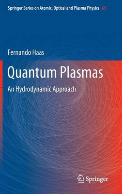 Quantum Plasmas: An Hydrodynamic Approach - Springer Series on Atomic, Optical, and Plasma Physics 65 (Hardback)