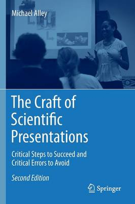 The Craft of Scientific Presentations: Critical Steps to Succeed and Critical Errors to Avoid (Paperback)