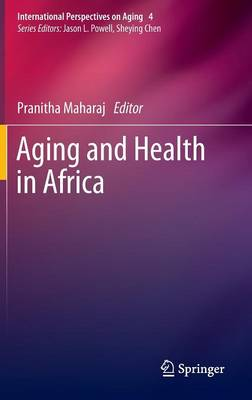 Aging and Health in Africa - International Perspectives on Aging 4 (Hardback)