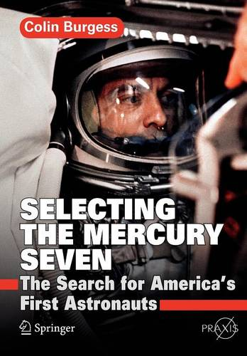 Selecting the Mercury Seven: The Search for America's First Astronauts - Springer Praxis Books (Paperback)