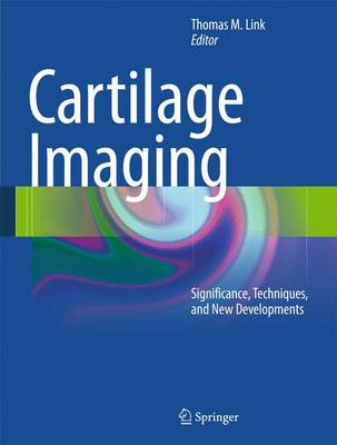 Cartilage Imaging: Significance, Techniques, and New Developments (Hardback)