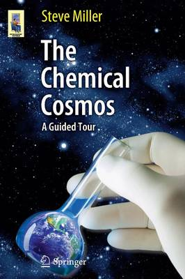 The Chemical Cosmos: A Guided Tour - Astronomers' Universe (Paperback)