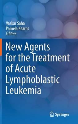 New Agents for the Treatment of Acute Lymphoblastic Leukemia (Hardback)