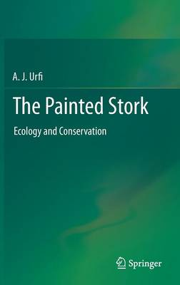 The Painted Stork: Ecology and Conservation (Hardback)