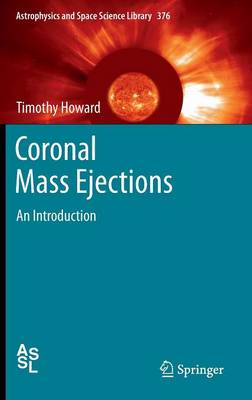Coronal Mass Ejections: An Introduction - Astrophysics and Space Science Library 376 (Hardback)