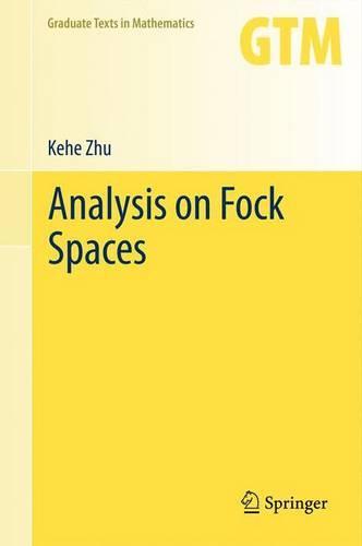 Analysis on Fock Spaces - Graduate Texts in Mathematics 263 (Hardback)