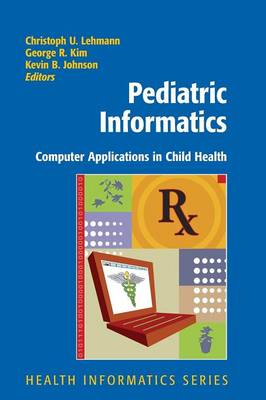 Pediatric Informatics: Computer Applications in Child Health - Health Informatics (Paperback)